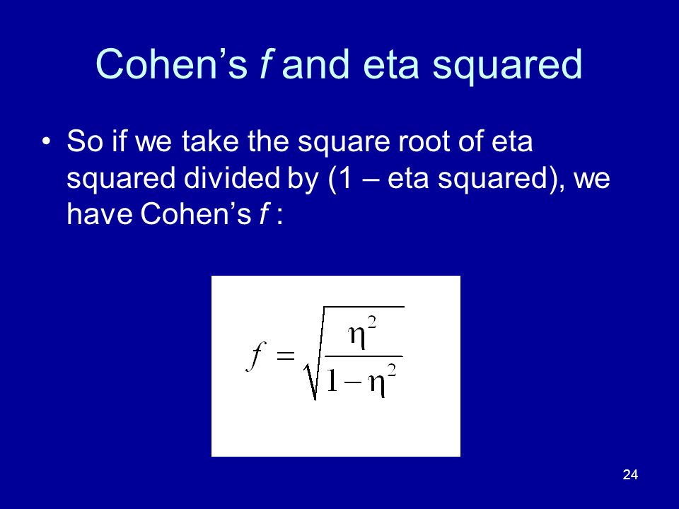 Cohen's f and eta squared