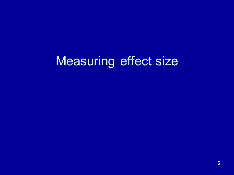 Measuring effect size