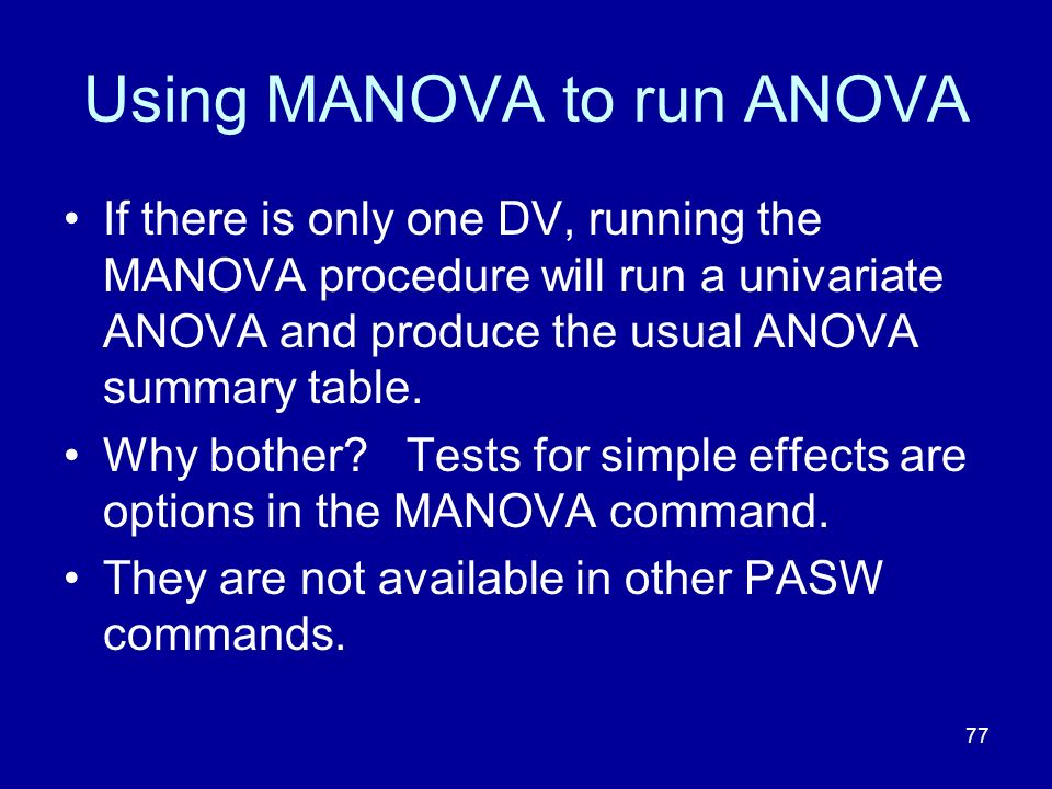 Using MANOVA to run ANOVA