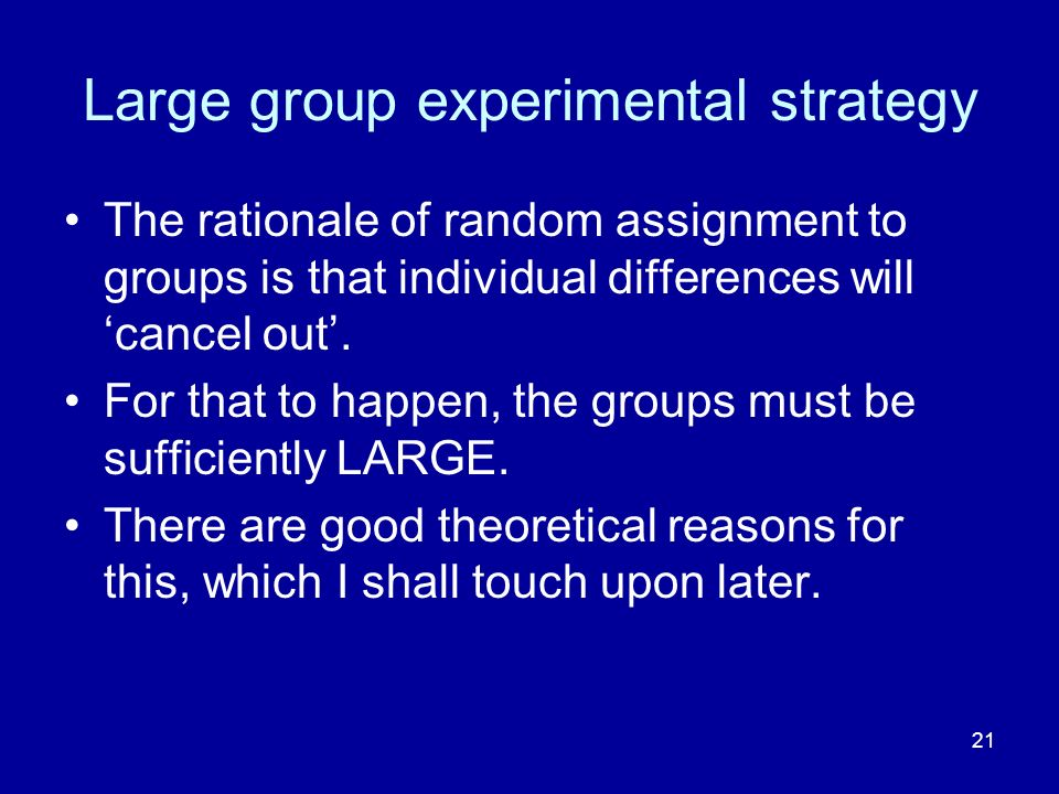 Large group experimental strategy