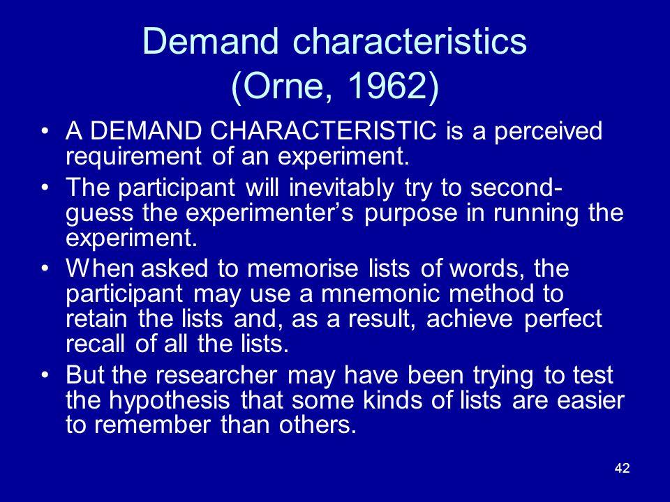 Demand characteristics (Orne, 1962)