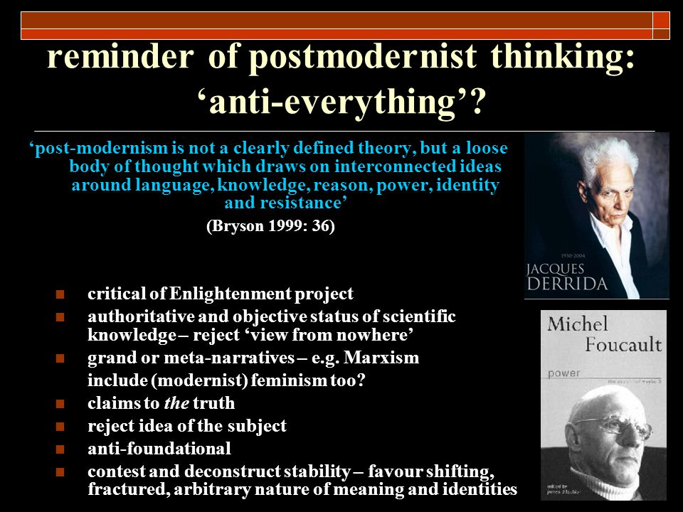 reminder of postmodernist thinking: 'anti-everything'