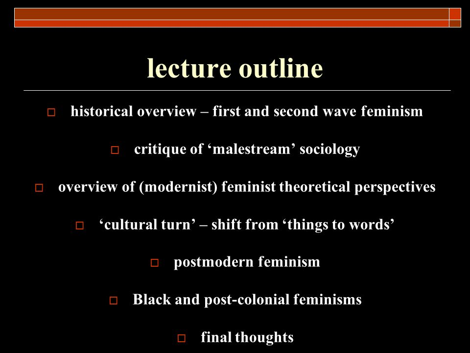 lecture outline historical overview – first and second wave feminism
