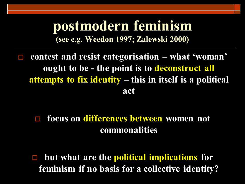 postmodern feminism (see e.g. Weedon 1997; Zalewski 2000)