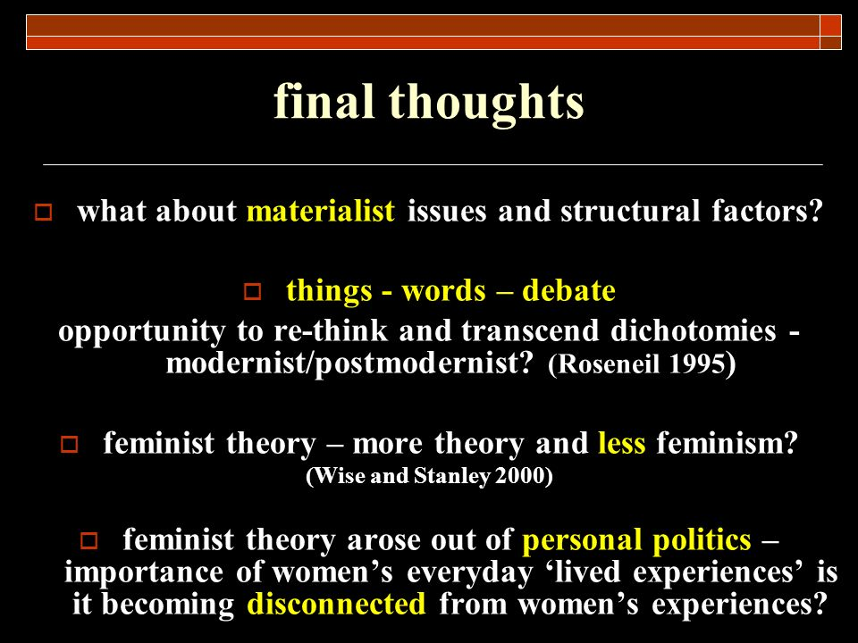 final thoughts what about materialist issues and structural factors