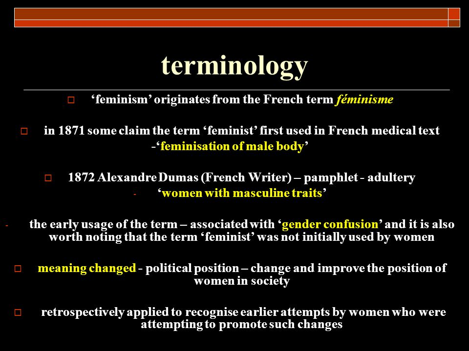 terminology 'feminism' originates from the French term féminisme
