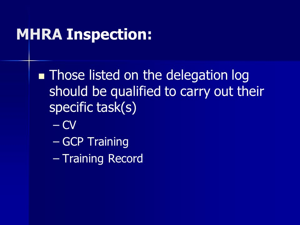 MHRA Inspection: Those listed on the delegation log should be qualified to carry out their specific task(s)