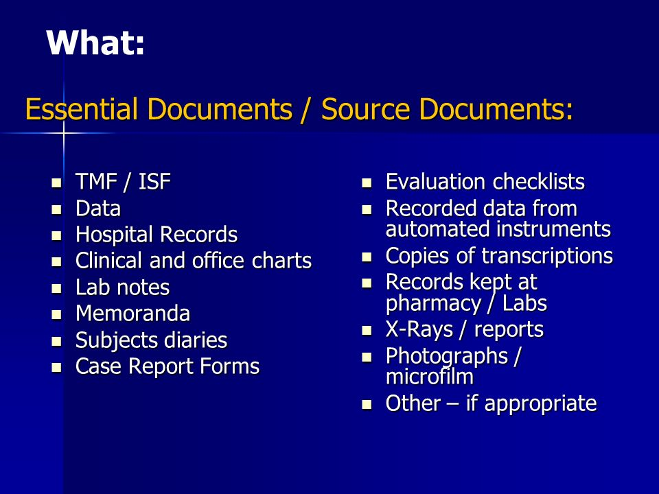 What: Essential Documents / Source Documents: TMF / ISF Data