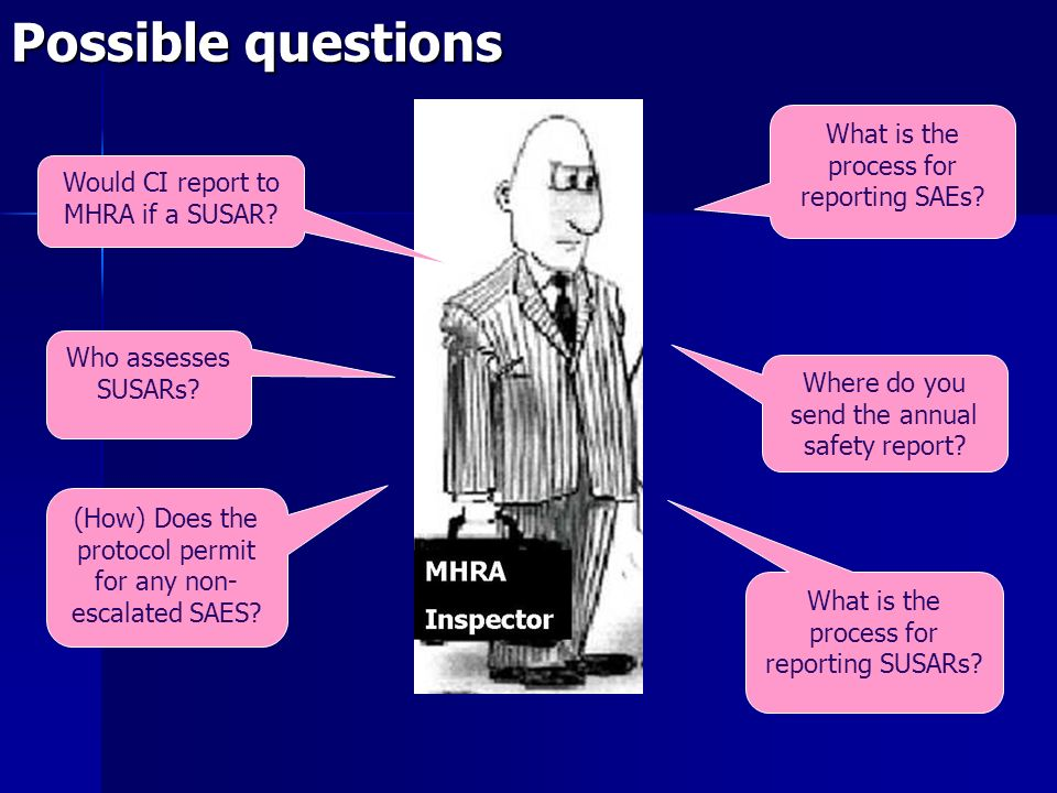Possible questions What is the process for reporting SAEs