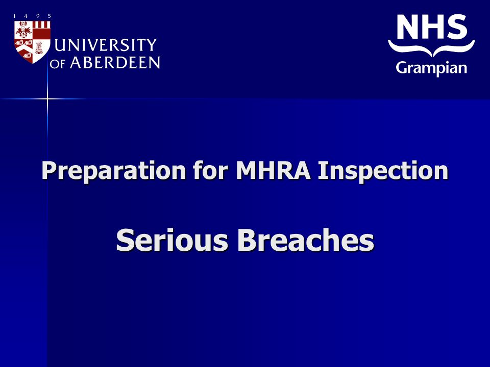 Preparation for MHRA Inspection Serious Breaches