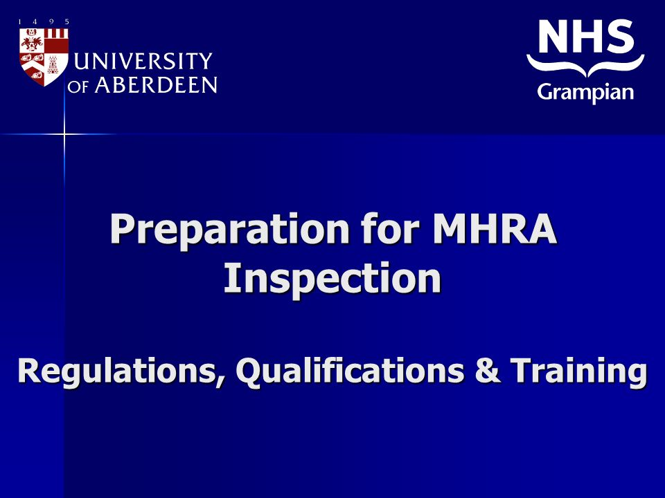 Preparation for MHRA Inspection Regulations, Qualifications & Training