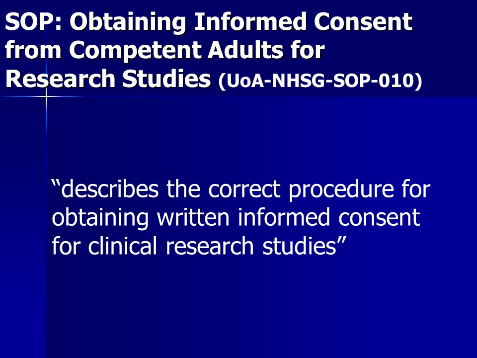 SOP: Obtaining Informed Consent from Competent Adults for Research Studies (UoA-NHSG-SOP-010)