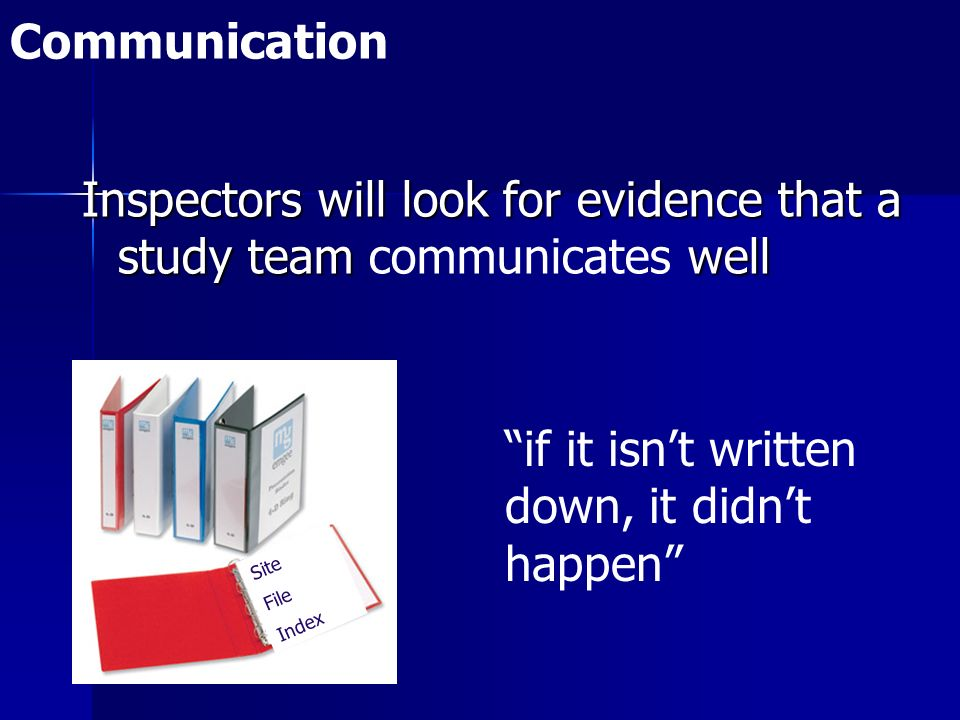 Inspectors will look for evidence that a study team communicates well