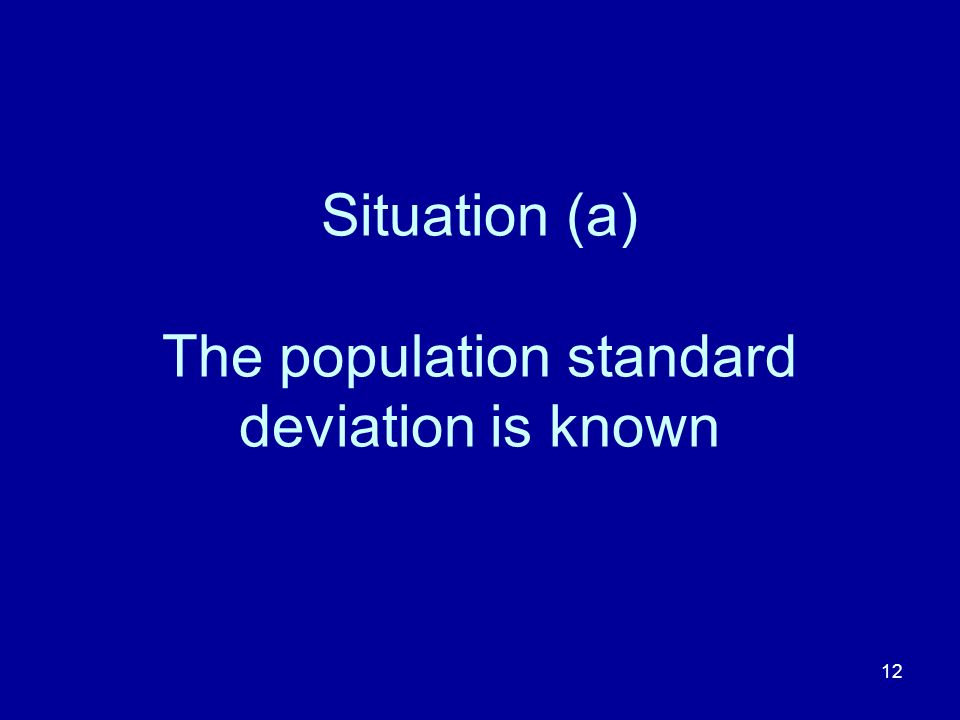 Situation (a) The population standard deviation is known