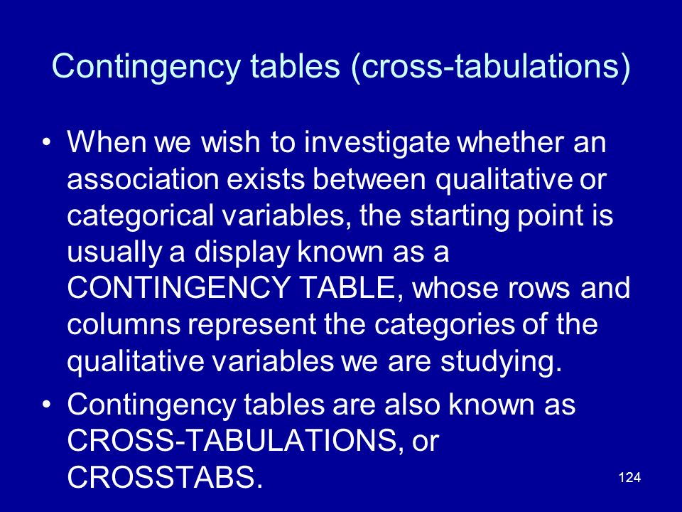Contingency tables (cross-tabulations)