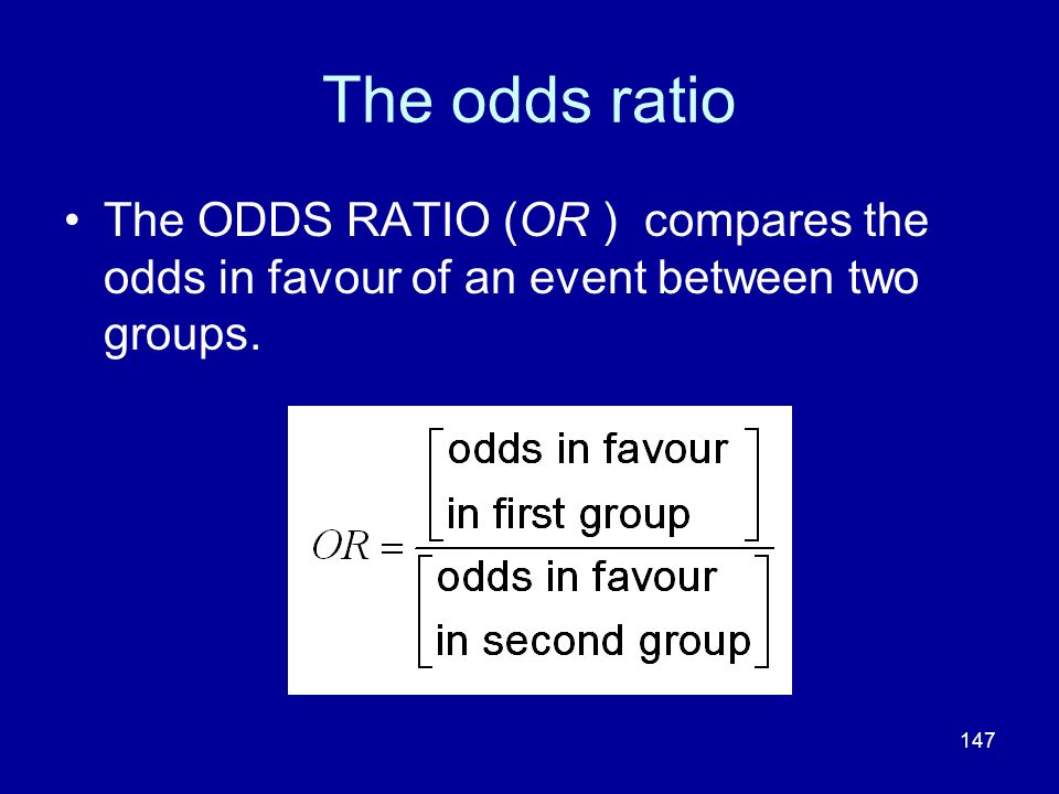 The odds ratio The ODDS RATIO (OR ) compares the odds in favour of an event between two groups.