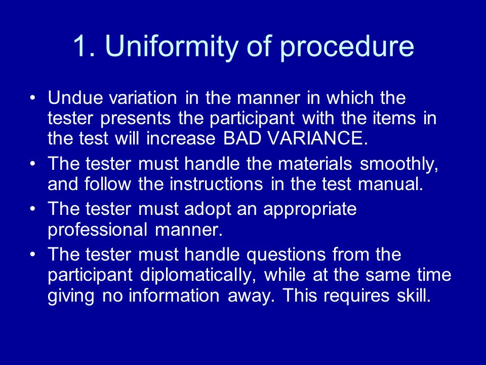 1. Uniformity of procedure