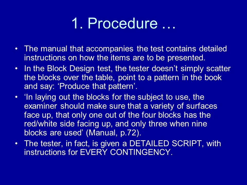 1. Procedure … The manual that accompanies the test contains detailed instructions on how the items are to be presented.