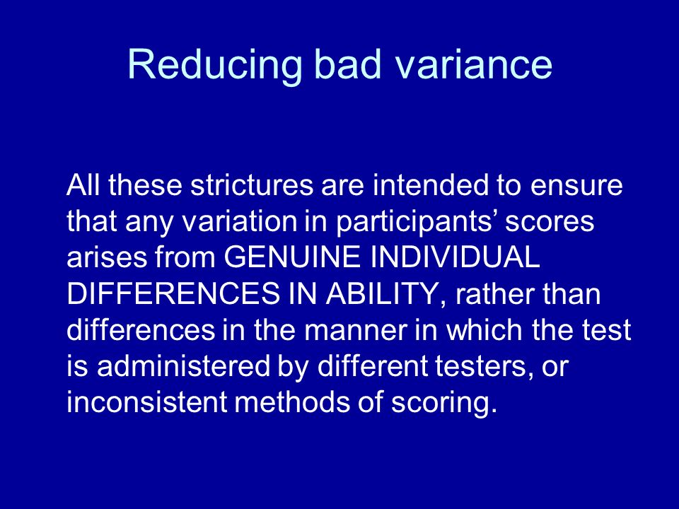 Reducing bad variance
