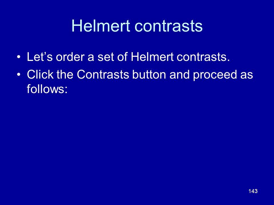 Helmert contrasts Let's order a set of Helmert contrasts.