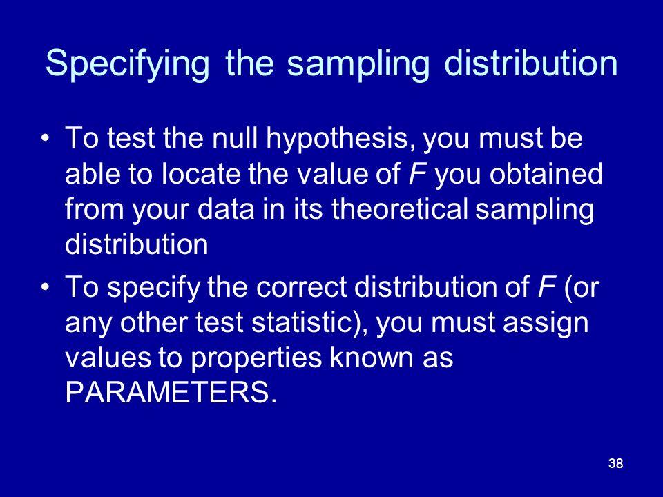 Specifying the sampling distribution