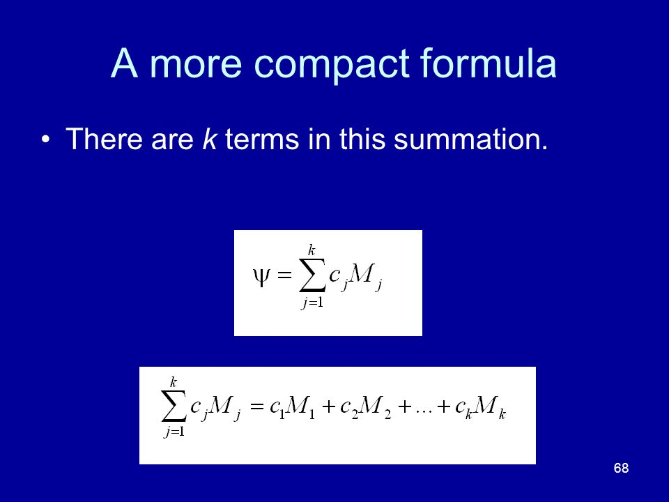 A more compact formula There are k terms in this summation.