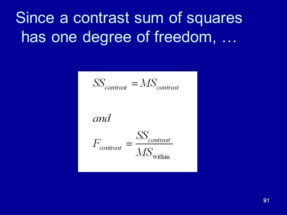 Since a contrast sum of squares has one degree of freedom, …