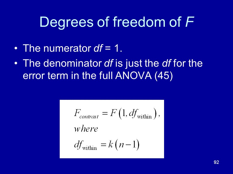 Degrees of freedom of F The numerator df = 1.