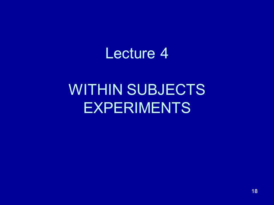 Lecture 4 WITHIN SUBJECTS EXPERIMENTS
