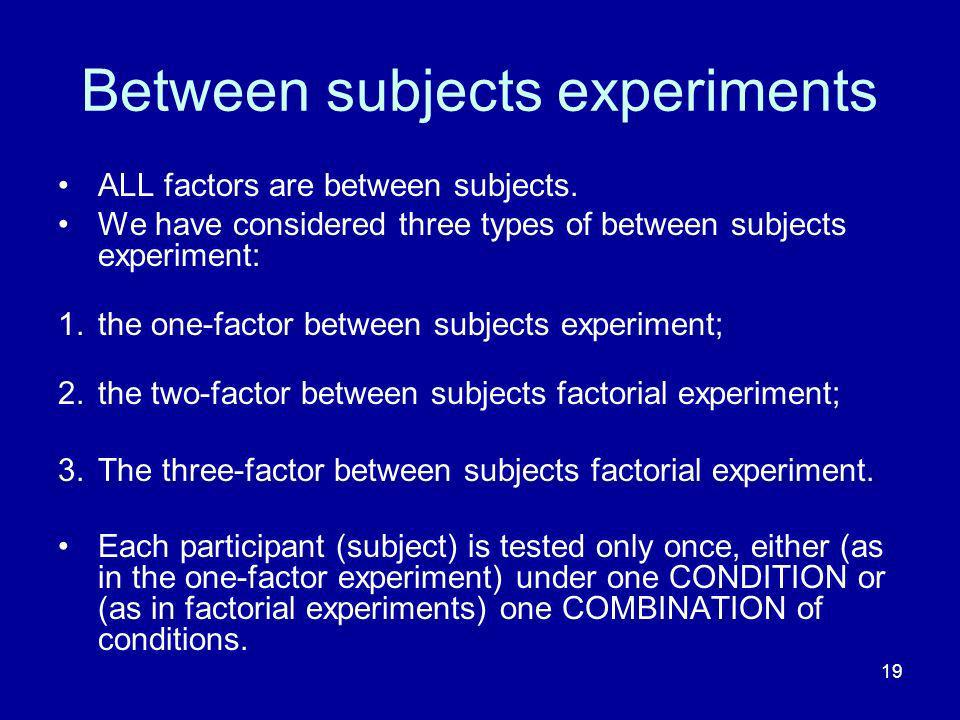 Between subjects experiments