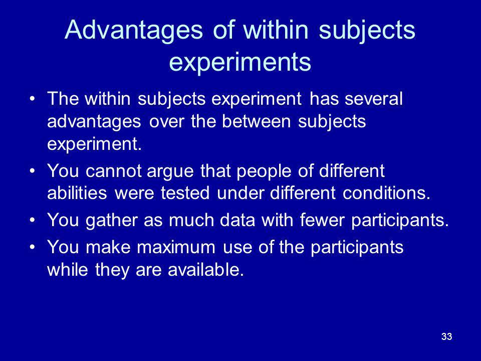 Advantages of within subjects experiments