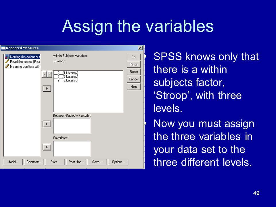 Assign the variables SPSS knows only that there is a within subjects factor, 'Stroop', with three levels.