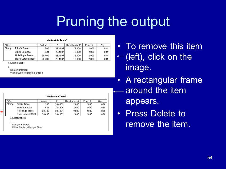Pruning the output To remove this item (left), click on the image.
