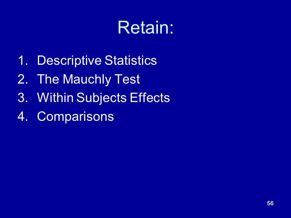 Retain: Descriptive Statistics The Mauchly Test