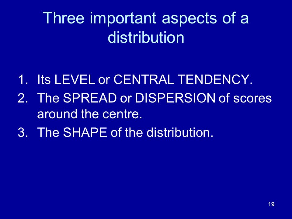 Three important aspects of a distribution