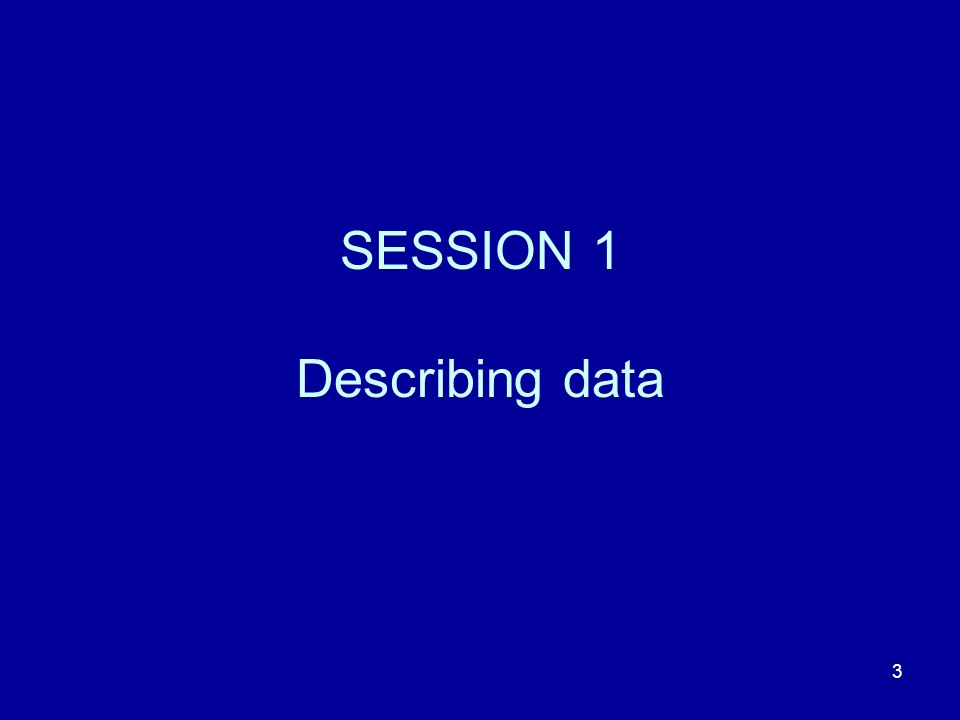 SESSION 1 Describing data