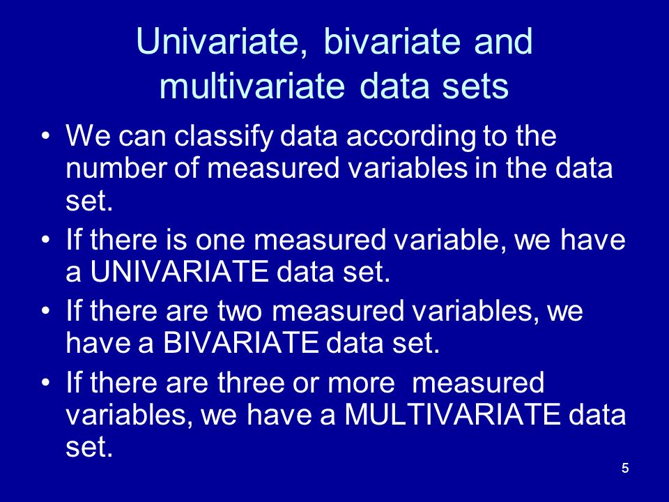 Univariate, bivariate and multivariate data sets
