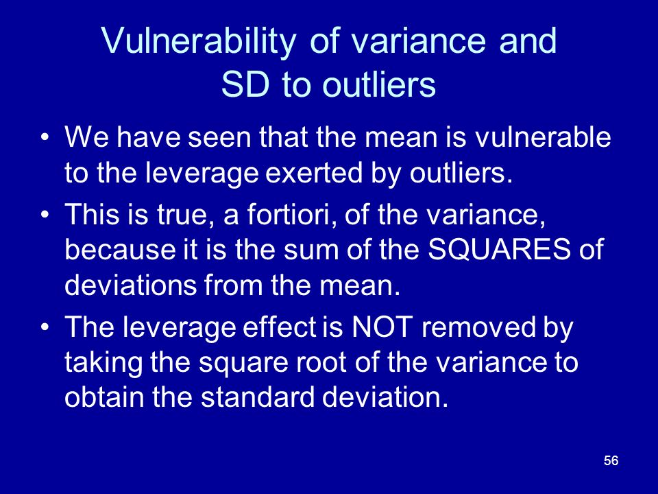 Vulnerability of variance and SD to outliers