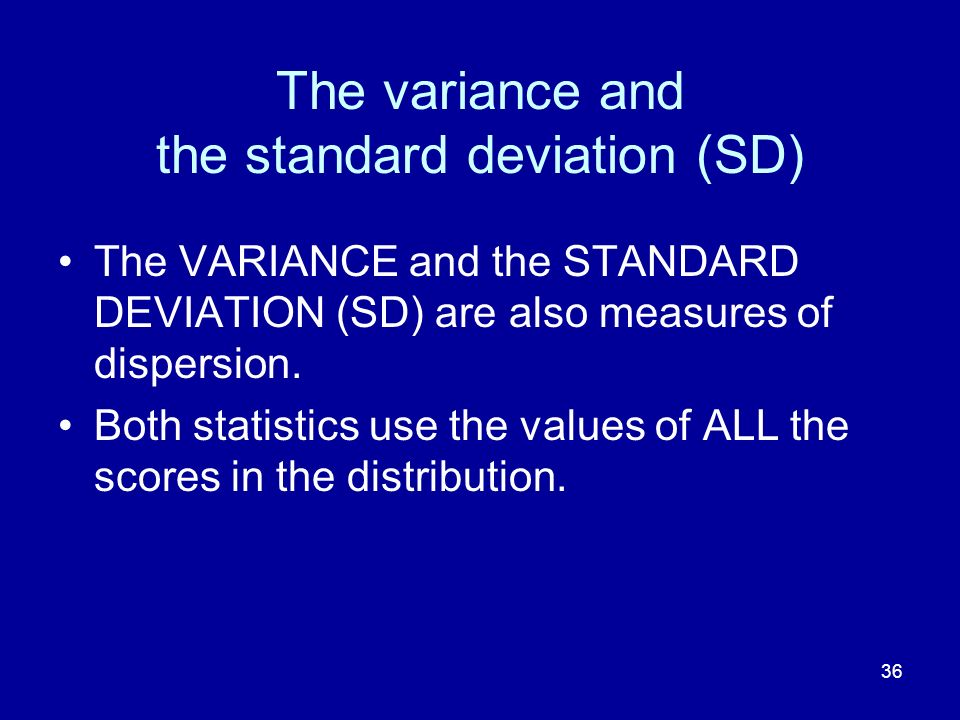 The variance and the standard deviation (SD)