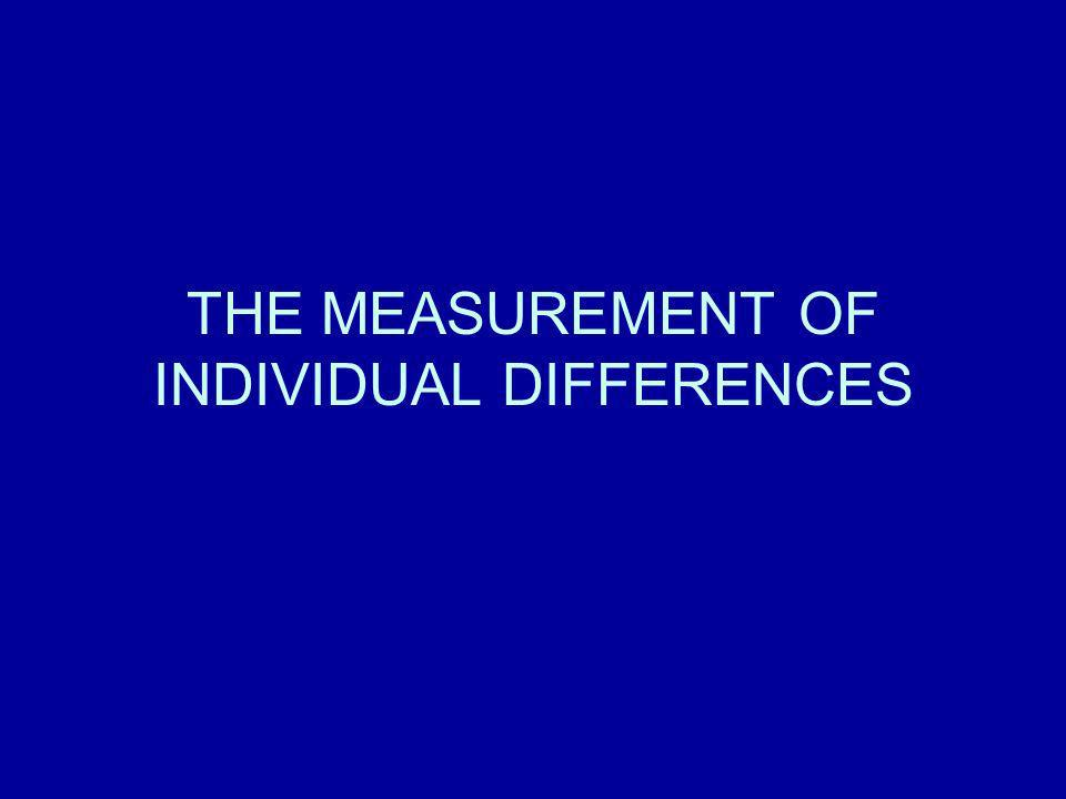 THE MEASUREMENT OF INDIVIDUAL DIFFERENCES