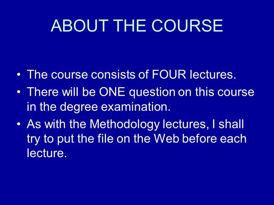 ABOUT THE COURSE The course consists of FOUR lectures.