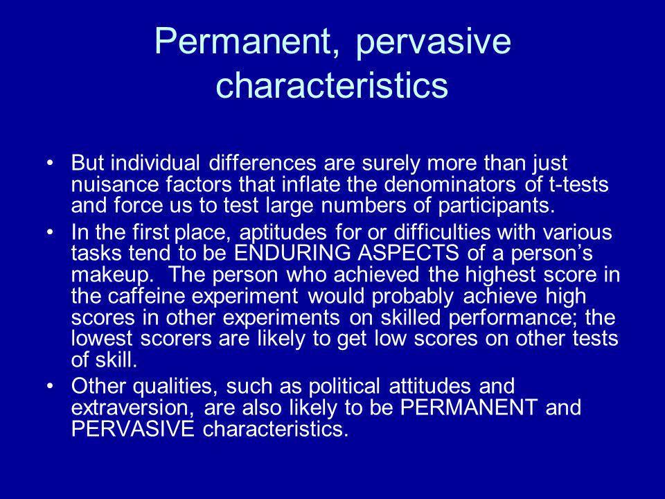 Permanent, pervasive characteristics