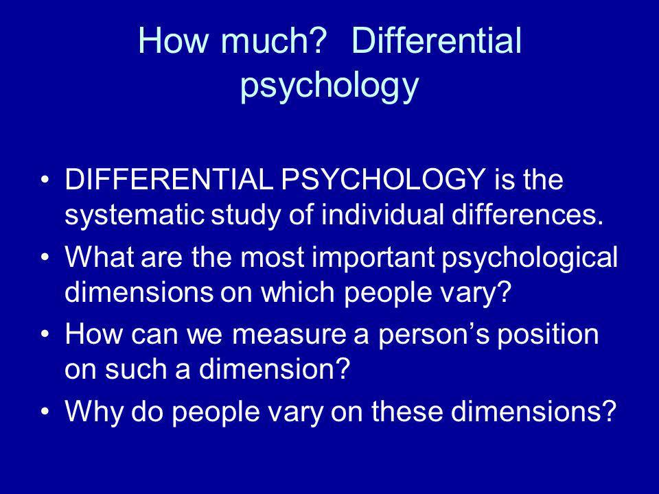 How much Differential psychology