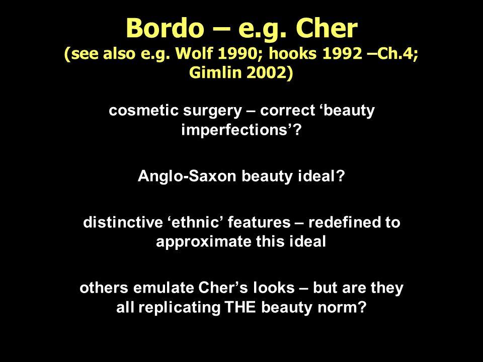 Bordo – e. g. Cher (see also e. g. Wolf 1990; hooks 1992 –Ch