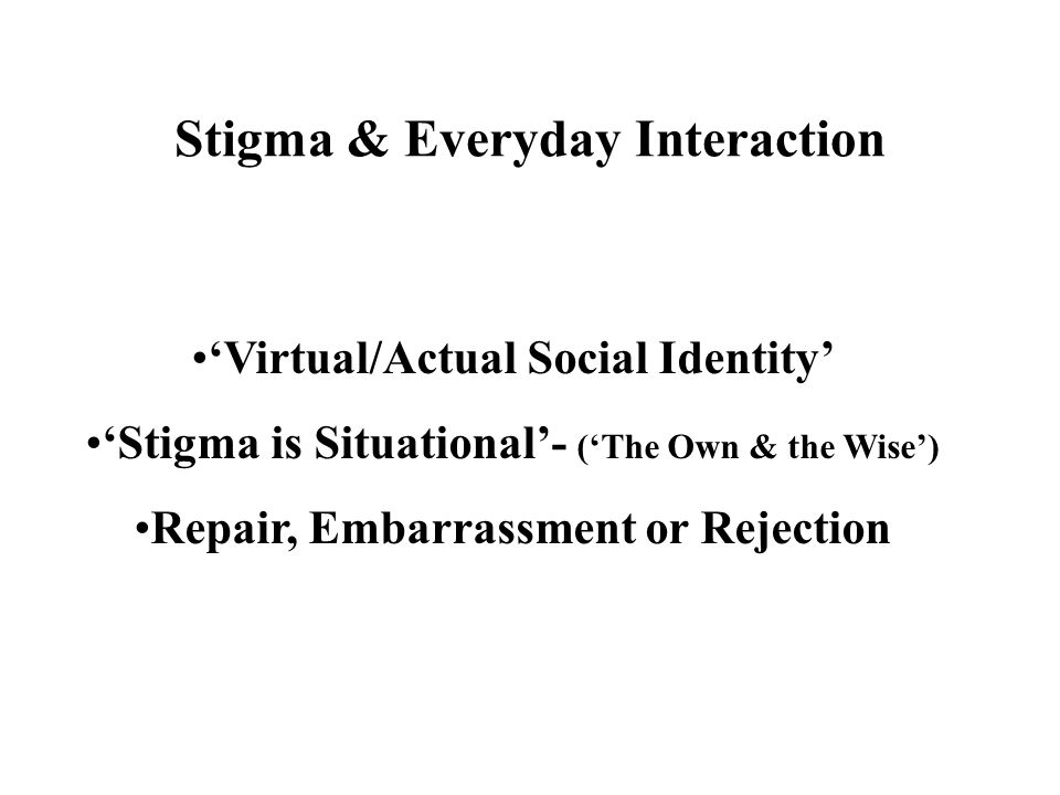 Stigma & Everyday Interaction