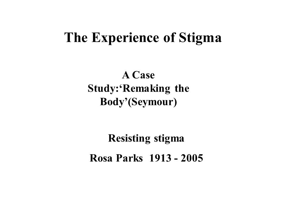 The Experience of Stigma