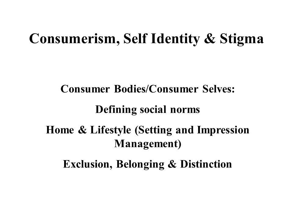 Consumerism, Self Identity & Stigma