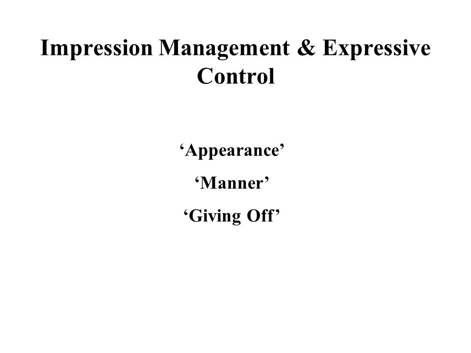 Impression Management & Expressive Control