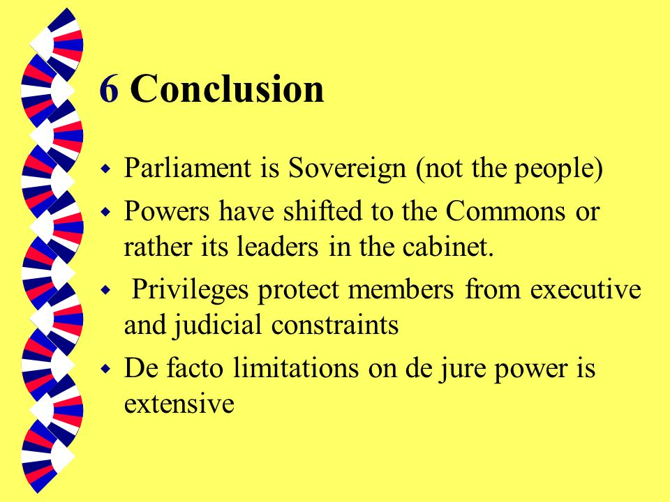 6 Conclusion Parliament is Sovereign (not the people)