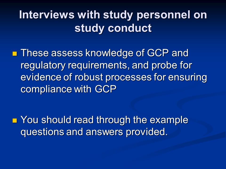 Interviews with study personnel on study conduct